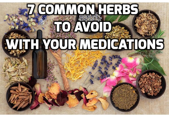 7 Risky Herbal Medication Interactions Best to Avoid Here - Most of us are under the impression that herbal remedies are quite safe. We prefer them because they cause little or no side effects, right? If however, you have been forced to take medications for high blood pressure, cholesterol, blood thinning, or other types of medications, the game plan may have changed. Here are the 7 risky herbal medication interactions you need to watch out for.