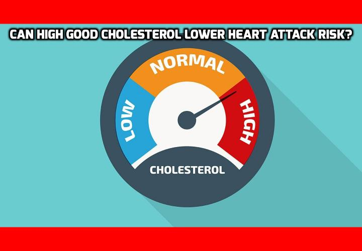 Can High Good Cholesterol Lower Heart Attack Risk? You've heard it a million times: to prevent heart attack and stroke you need to lower bad cholesterol (LDL) and achieve high good cholesterol (HDL). But scientists from Oxford University, Peking University, and the Chinese Academy of Medical Sciences have just published a study in the journal JAMA Cardiology that proves that it is nowhere near as simple as this.