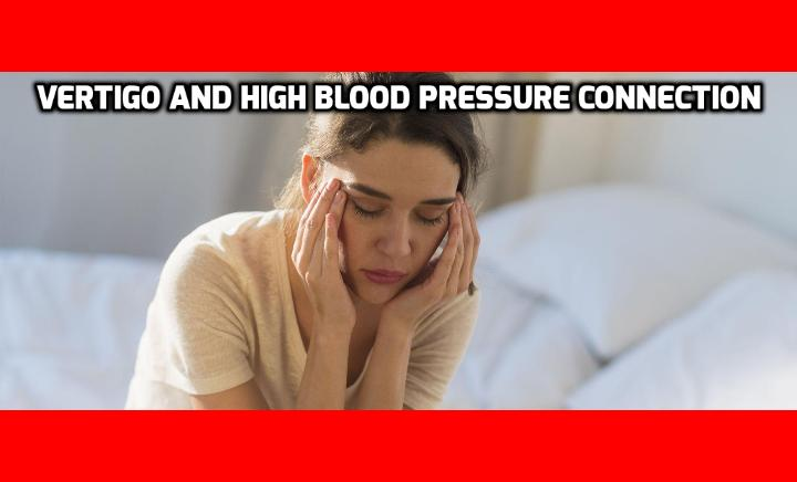 Terrible Vertigo and High Blood Pressure Link Revealed Here - Even if you suffer from both vertigo and high blood pressure, you may not be aware there is a connection between the two. You might write each one off as separate conditions that need to be treated separately. But as with so many other conditions, a high percentage of people experiencing vertigo regularly also have high blood pressure. And the fact is, long lasting hypertension very often causes chronic vertigo, dizziness and lightshades. How? That's the subject of today's feature post. To learn more read on here to find out about the connection between vertigo and high blood pressure.
