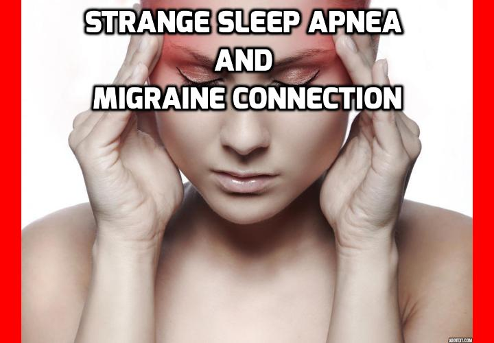 "Strange Sleep Apnea And Migraine Link You Need to Know - A new study about sleep apnea and migraine link presented at the Congress of the European Academy of Neurology 2017 in Amsterdam demonstrates that people who suffer from migraine are more likely than the general population to suffer sleep apnea. But why is there the existence of a sleep apnea and migraine link? And what can you do to cure both conditions in one blow? (or each individually if you are ""lucky enough"" to suffer only one.)"