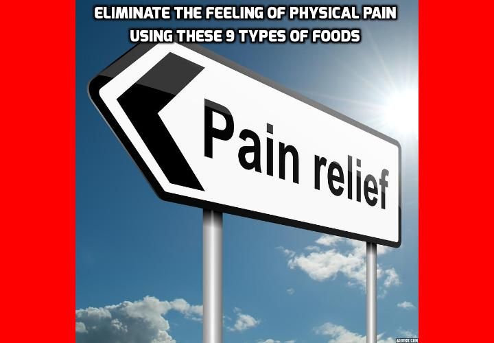 What is the Best Way to Eliminate Feeling of Physical Pain? Chronic pain is one of the most common health issues in the Western world. We're talking about back pain, neck pain, arthritis, fibromyalgia, migraine, headaches- and the list goes on. Most doctors have no other options than prescribing pain killers. As your body adopts, though, the pain killers need to be stronger and the side effects become more severe. But did you know there are several common types of foods that have an amazing ability to eliminate feeling of physical pain?