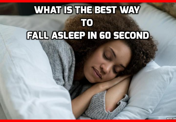 What is the Best Way to Fall Asleep in 60 Seconds? If you've been suffering severe (or mild) insomnia, chances are you've tried everything from warm milk and counting sheep to alcohol or dangerous sleeping pills. But nothing has worked to get you fall asleep. Has it? That's why, today, I'm going to teach you one of the most powerful techniques I know to fall asleep. It only takes 60 seconds to learn, and you can use it tonight.