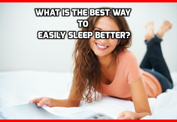 What is the Best Way to Easily Sleep Better? Can't Sleep? Want to Easily Sleep Better? Then Here Are 6 Things You Absolutely Must Know When you've counted more than 2000 sheep and you still can't sleep a wink, you know you have a problem. Read on here to find out more about this Cure Insomnia and Stop Snoring Program that can help you easily sleep better every night.