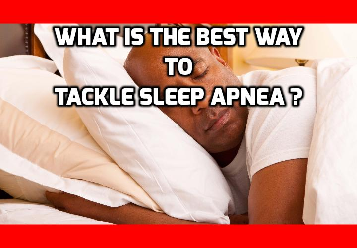 What is the Best Way to Tackle Sleep Apnea? A Simple Way to Tackle Sleep Apnea Discovered - Sleep apnea has traditionally been extremely difficult to diagnose, monitor and treat.Whereas it's important to know where you stand with your sleep apnea (whether you've been diagnosed already or not), who wants to spend several nights a year in sleep laboratory hooked up with wires? The good news is that group of scientists got together and discovered the simplest and easiest way to monitor and diagnose sleep apnea. And this leads to even simpler cure for the disease.