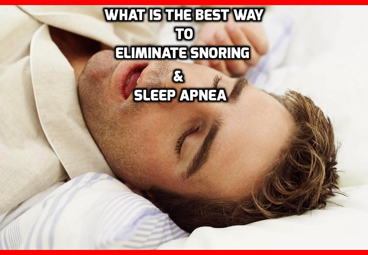 What is the Best Way to Eliminate Snoring? 7 Ways to Eliminate Snoring - If you've tried just about everything to get rid of your snoring problem, you might be at the end of your tether, wondering if you'll ever be able to overcome this issue. Luckily, there are some very simple natural methods that will diminish or even completely stop your snoring. And the best part is, they take very little effort and are mostly free.