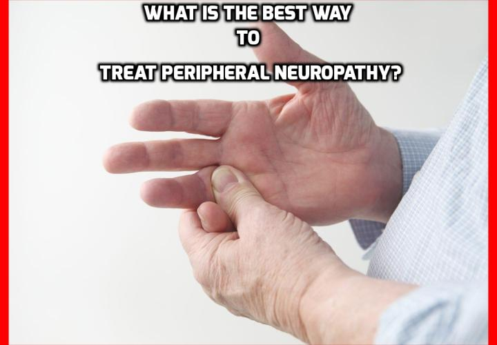 Neuropathy Solution - What is the Best Way to Treat Peripheral Neuropathy? If you, or someone near and dear to you is currently a neuropathy sufferer, you truly owe it to yourself to explore the vital information and proven recommendations that Dr. Randall C. Labrum has prepared for you in The Neuropathy Solution program.