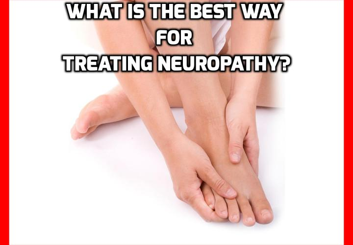 What is the Best Way for Treating Neuropathy? SURGERY OR NO SURGERY - Going to the Extreme in Treating Neuropathy - As a patient, it is a commonly made mistake to want to give your health problem over to the doctor and just have him or her take care of it. For this reason, patients all too often readily agree to a surgical approach as the solution for their problem. Is surgery the best way for treating peripheral neuropathy? Read on to find out more.