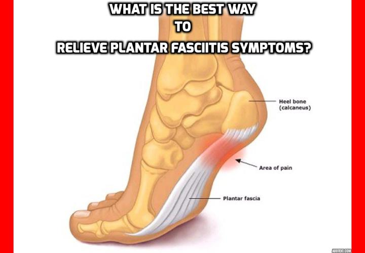 What is the Best Way to Relieve Plantar Fasciitis Symptoms? Plantar Fasciitis Symptoms - Plantar Fasciitis is a painful condition that is the result of inflammation in the heel and foot. Sometimes swelling or itching can accompany the pain of this injury. Plantar fasciitis symptoms are due to irritation or damage to the plantar fascia, a tissue that is designed to protect other tissues in your foot.