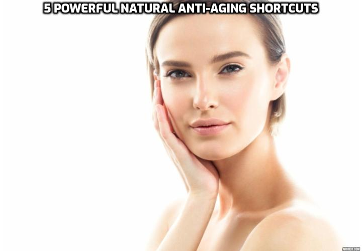 Revealing Here the 5 Powerful Natural Anti-Aging Shortcuts - Anti-aging is more than a myth. Through scientific studies and the new cutting edge science in genomics, women are discovering that, by taking just a few steps, skin beauty and bodily cell health can indeed be encouraged. Here are 5 powerful natural anti-aging shortcuts for women. Read on to find out more.