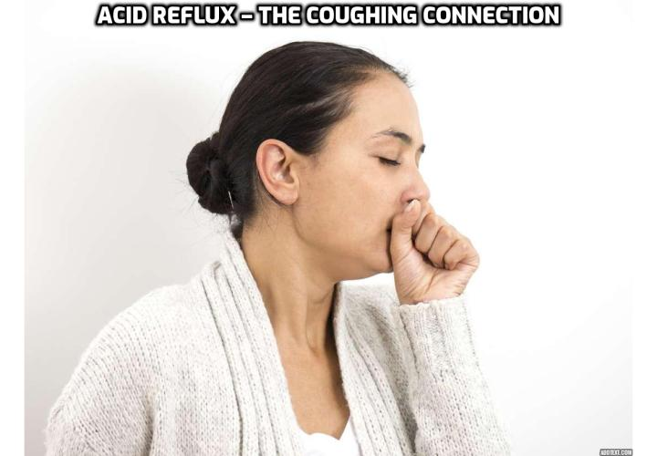 What is the Best Way to Cure Acid Reflux Without Drugs? Cure Acid Reflux Without Drugs - The Coughing Connection. Chronic coughing is one of the most common complaints that people take to their doctor. But there is some research that points to acid reflux as a cause of coughing, so Japanese scientists thought they would look closer at whether there might be a link there.