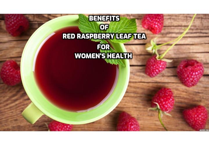 The Benefits of Red Raspberry Leaf Tea for Women's Health - The Benefits of Red Raspberry Leaf Tea for Women's Health. The Nitty-Gritty on Red Raspberry Leaf for Women's Health & Why It's Good. Read on to find out more.