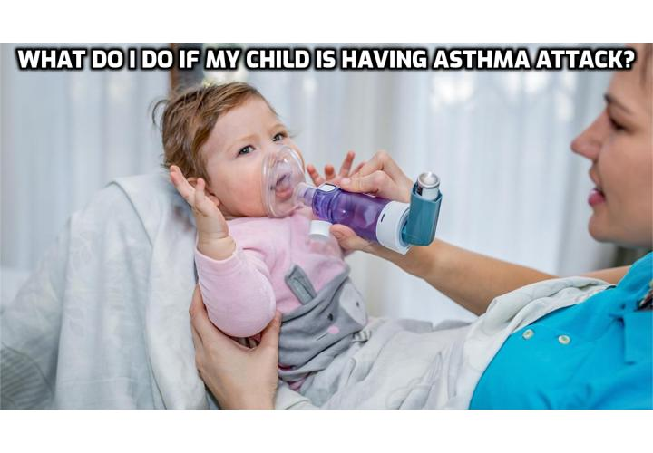 Child Asthma Treatment – What Do I Do If My Child Is Having Asthma Attack?   Child Asthma Treatment – How Do I Know If My Child Has Asthma? Shortness of breathing, tiredness, lack of energy, as well as periods of weakness can also be part of the asthma symptomatology. Yet, before actually jumping to the conclusion that your child has asthma, make sure that you also take them to a doctor, which can confirm or infirm the diagnosis. But it is absolutely necessary that you visit a doctor when your child has one (sometimes even cough alone can be a sign of asthma) or more of these symptoms.