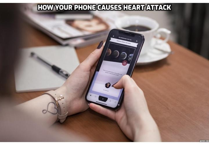 What is the Best Way to Clear Out Your 93% Clogged Arteries? Clear Out Your 93% Clogged Arteries - Everyone loves their phone, and most of us couldn't live without them. But new research paints a grim health picture if you use them the wrong way. Especially for our heart.
