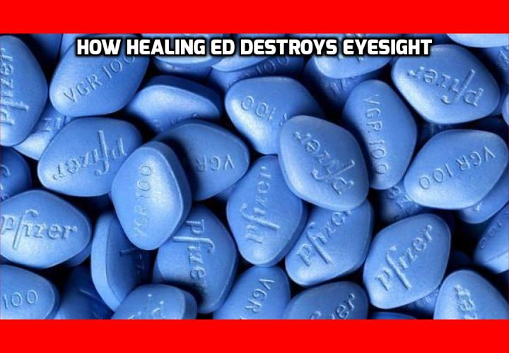 What Can be the Best Way to Heal Erectile Dysfunction? Men who suffer the humiliation of ED are often ready to do just about anything to heal erectile dysfunction. But one popular approach has been shown to be extremely damaging to your eyesight. In a new study published in the journal Retinal Cases, these damages have been shown to be able to cause even blindness.