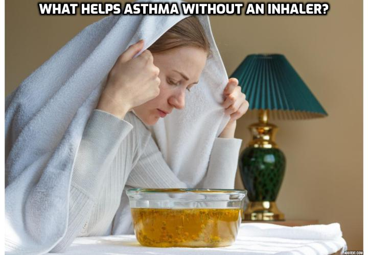 Natural Remedies for Asthma Wheezing – What Helps Asthma Without an Inhaler?   Natural Remedies for Asthma Wheezing - Nowadays asthma has become very widely spread all over the world. More and more people are being affected by this condition every day and even though there are made new discoveries, people still find it difficult to live with this ailment. In order to alleviate the discomfort and pain one feels when having an asthma attack, there are some plants which may be used.