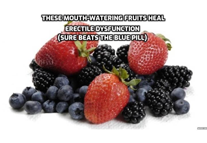 What is the Best Way to Reduce Your Risk of Erectile Dysfunction? How would you like to significantly improve, even heal, your ED and boost bedroom performance? And do this by just adding a handful of one very common type of fruit to your daily diet.