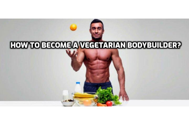 If you're wondering how to become a vegetarian bodybuilder (any form of a plant-based diet), you have come to the right place! Ready to live a healthier, thinner, more physically fit lifestyle? It's time to go plant-based.