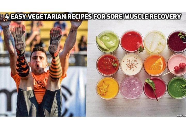 How to recover from a brutal workout? How do athletes recover quickly? How to recover muscles faster after workout? Here are 4 easy vegetarian recipes for sore muscle recovery