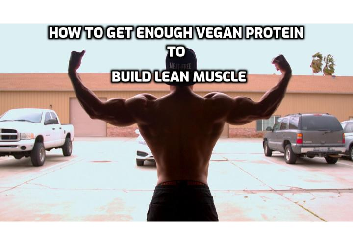 WHY MOST NEW VEGETARIANS GO BACK TO MEAT? Why do vegetarian bodybuilders choose a plant-based path? How to Get Enough Vegan Protein to Build Lean Muscle?