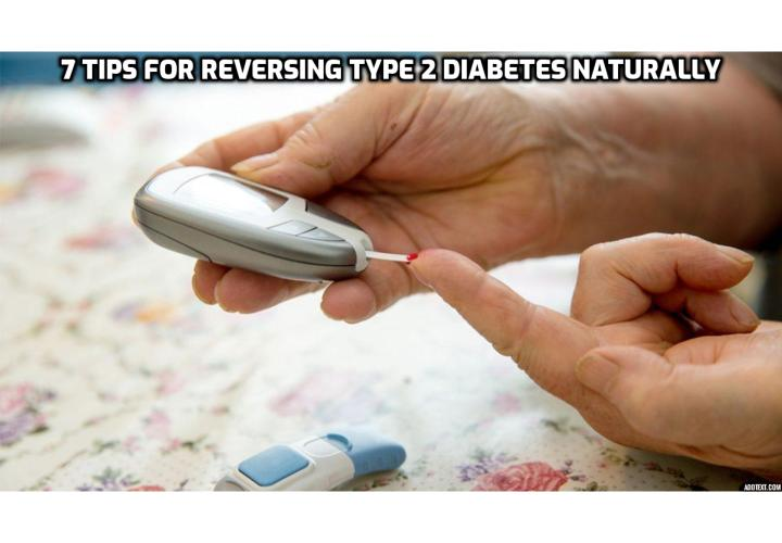 "You won't have to take any medicine – you can do it all without any pills, and all it takes is your decision and commitment to live a healthier lifestyle.  For reversing type 2 diabetes naturally, here's how to do it, using the ""more or less"" mentality. Read on to find out more."