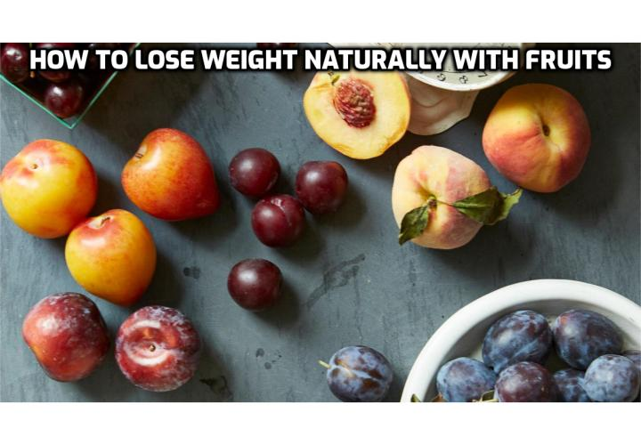 How to Lose Weight Naturally with Fruits? Lose Weight Naturally – Researchers suggest that the benefits of eating fruit comes from the flavonoids they contain; flavonoids are a group of phytonutrients found in fruits and vegetables that impart color. Other studies have shown that flavonoids might increase energy expenditure while decreasing fat absorption.