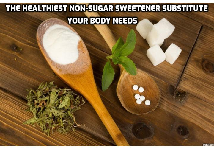 What is the best non-sugar sweetener substitute? To reduce your sugar craving, here are the 7 sugar alternatives you can consider. Read on to find out more.