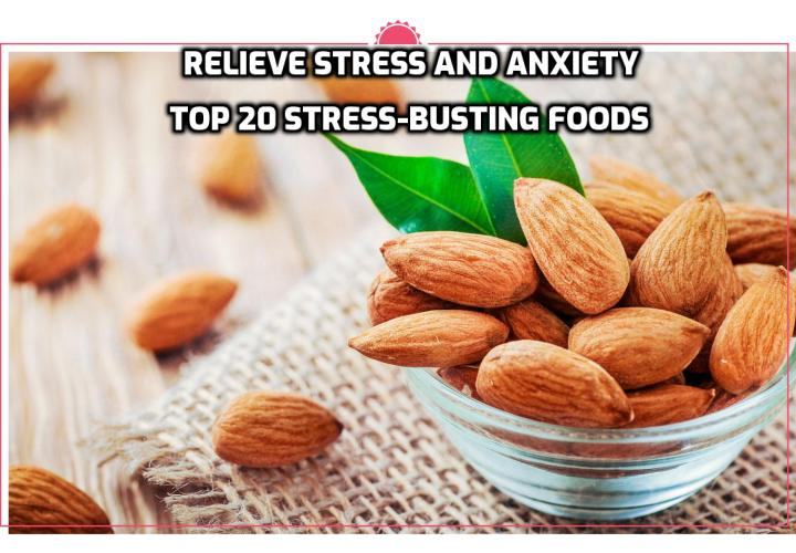 Don't let stress (or disease) dictate your life. Listed here are the top 20 foods that can help you to relieve stress and anxiety. Read on here to find out more.