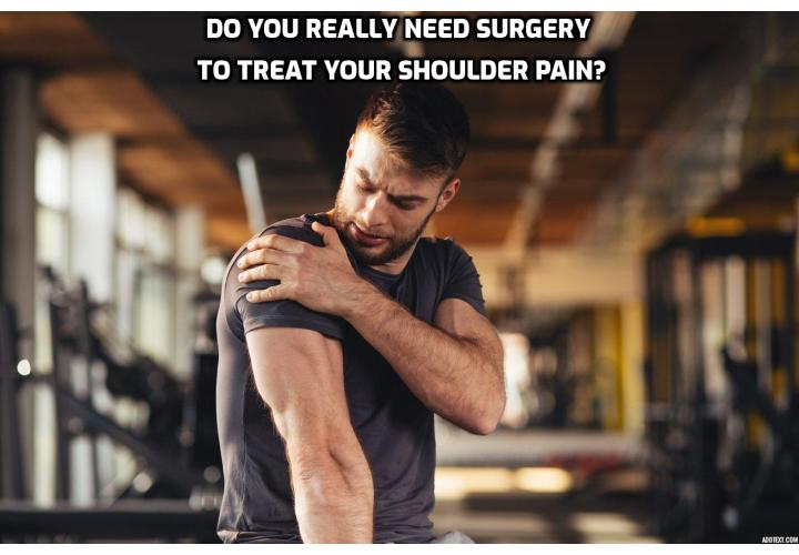 Do you really need surgery to treat your shoulder pain? The short answer is,