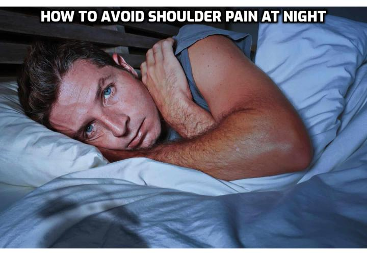 What I'm about to share with you applies to anyone with shoulder pain who's struggling to get a good night's sleep. Here's some tips for you to sleep easily and avoid shoulder pain at night, even if your shoulder is killing you.