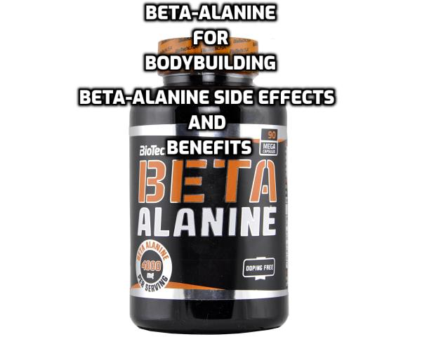 Beta-Alanine for Bodybuilding - Beta-alanine enhances performance by increasing exercise capacity and decreasing muscle fatigue. It also has antioxidant, immune-enhancing and anti-aging properties. You can get beta-alanine from foods that contain carnosine or through supplements. The recommended dose is 2–5 grams daily.