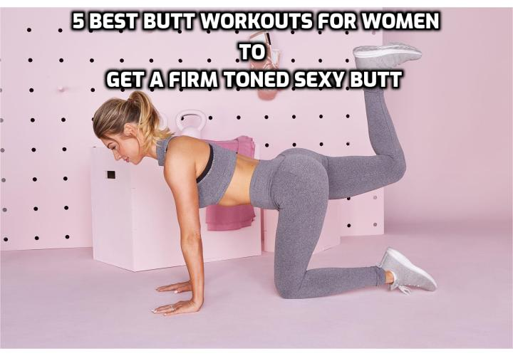 Butt Workouts for Women - Women of all shapes, sizes, and ages can benefit from butt workouts. Not only is a firm, toned butt sexy, it is also essential in supporting your thighs and core in bodybuilding and athletic performance and competition.