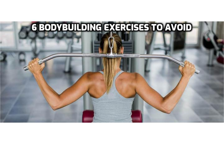 No pain no gain? It's important to make a distinction between pain that creates a positive effect and injurious pain. You may want to avoid certain bodybuilding exercises simply because they don't produce a positive effect.