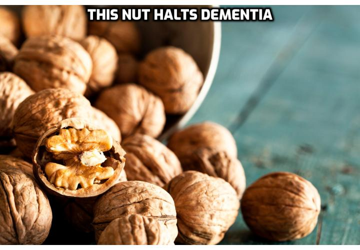 Stop and Reverse Dementia and Memory Loss - We know nuts are good for the health. They are packed with nutritional fiber, a plethora of healthy antioxidants, and numerous anti-inflammatory substances. But maybe most importantly, a new study published in the American Journal of Clinical Nutrition has found this one nut to slow down the progression of dementia in at-risk seniors.